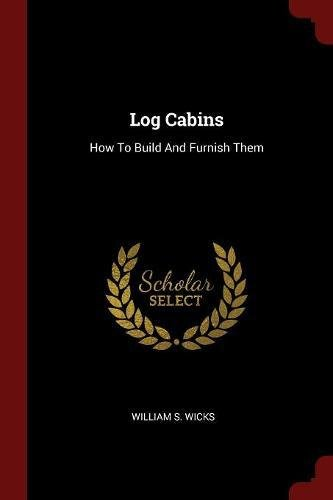 Download Log Cabins: How To Build And Furnish Them pdf