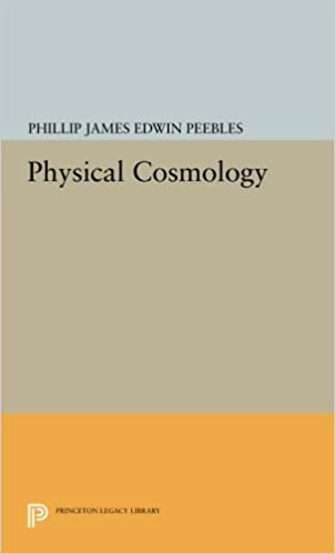Physical Cosmology (Princeton Series in Physics): P J E Peebles