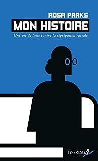Mon histoire : une vie de lutte contre la ségrégation raciale, Parks, Rosa