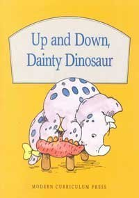 UP AND DOWN, DAINTY DINOSAUR, SOFTCOVER, BEGINNING TO READ (BEGINNING-TO-READ BOOKS) by MODERN CURRICULUM PRESS