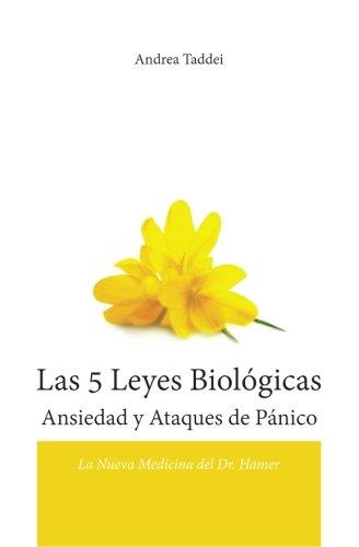 Las 5 Leyes Biologicas Ansiedad y Ataques de Panico: La Nueva Medicina del Dr. Hamer (Spanish Edition) [Andrea Taddei] (Tapa Blanda)