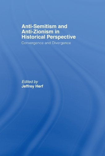 Anti-Semitism and Anti-Zionism in Historical Perspective: Convergence and Divergence Pdf