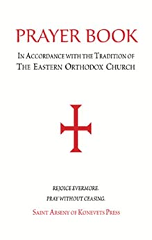 Prayer Book - In Accordance with the Tradition of the Eastern Orthodox Church by [All Saints of Alaska Orthodox Church]