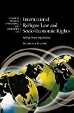 International Refugee Law and Socio-Economic Rights, Michelle Foster, 0521870178