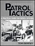 Contemporary Patrol Tactics : A Practical Guide for Patrol Officers, Dempsey, Tom, 0131751913