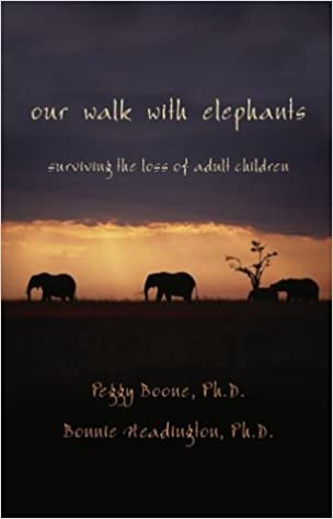 Book Our Walk With Elephants: Surviving the Death of Adult Children by Ph.D, Peggy Y. Boone (2003-10-06)