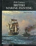 Twentieth Century British Marine Painting 9780902028906