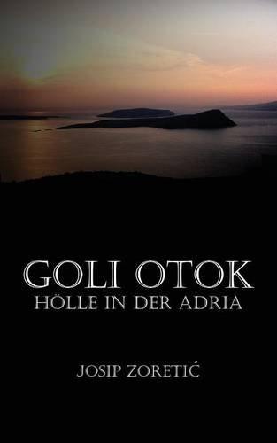 Goli Otok: Holle in Der Adria