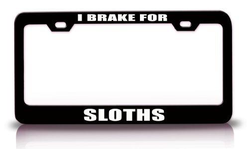 License Plate Covers I Brake For Sloths Animals Steel Metal License Plate Frame Tag Holder Black - Bobbit