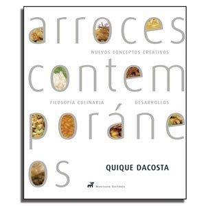 Arroces Contemporaneos. .. , Quique Dacosta
