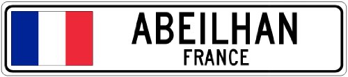 "ABEILHAN, FRANCE - France Flag City Sign - 9""x36"" Quality Aluminum Sign"