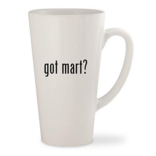 got mart? - White 17oz Ceramic Latte Mug Cup (Mart Chairs Stein)