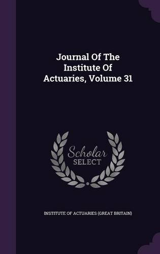 Download Journal of the Institute of Actuaries, Volume 31 pdf