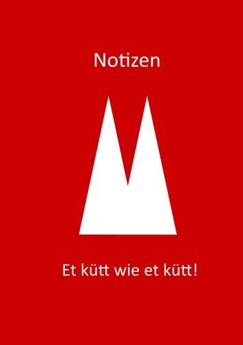Notizbuch - Et kütt wie et kütt - Köln: DIN A5, liniert (German Edition)