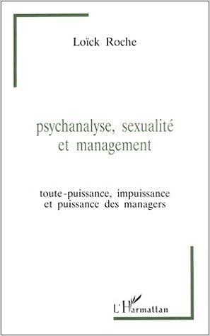 Téléchargement gratuit d\'ebook pour itouch Psychanalyse, sexualité et management : Toute-puissance, impuissance et puissance des managers de Loïc Roche (3 mai 2000) Broché PDF FB2 iBook