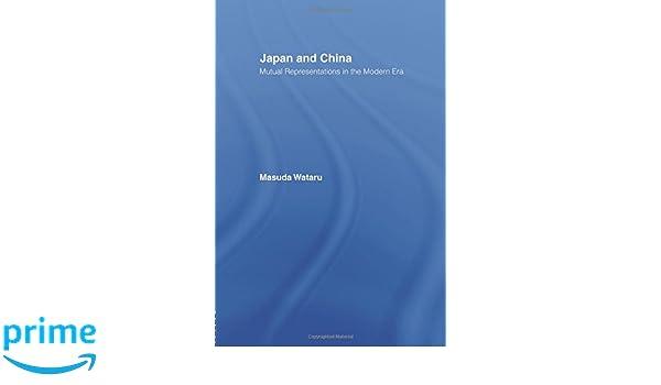 Japan and China: Mutual Representations in the Modern Era