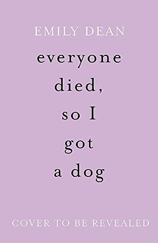 Everybody Died, So I Got a Dog (English Edition)