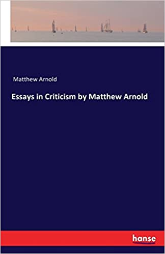 Essays in Criticism by Matthew Arnold