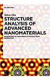 Structure Analysis of Advanced Nanomaterials : Nanoworld by High-Resolution Electron Microscopy, Oku, Takeo, 311030502X