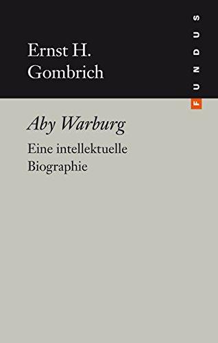 Aby Warburg. Eine intellektuelle Biographie. FUNDUS Bd. 212 Gebundenes Buch – 1. August 2012 Ernst H. Gombrich Philo Fine Arts 3865726801 Bildende Kunst