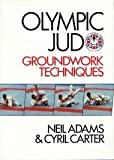 Olympic Judo: Groundwork Techniques  (Pelham practical sports)
