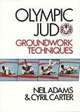 Olympic Judo: Groundwork Techniques  (Pelham practical sports)