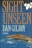 Sight Unseen, Dan Gilroy, 0881844691