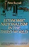 Economic Nationalism in the Third World, Peter J. Burnell, 0813303389