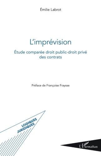 L'imprévision: Étude comparée droit public-droit privé des contrats (French Edition)