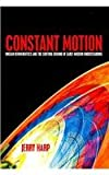 Constant Motion : Ongian Hermeneutics and the Shifting Ground of Early Modern Understanding, Harp, Jerry, 1572739185