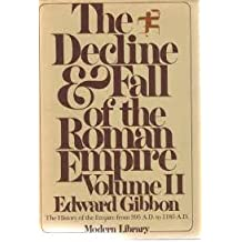 The Decline and Fall of the Roman Empire, Vol. 2: The History of the Empire from 395 A.D. to 1185 A.D.