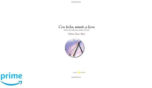 Con fecha, minuto y hora (Poesía gris) (Spanish Edition): Roberto Zarco Mata: 9788415324003: Amazon.com: Books
