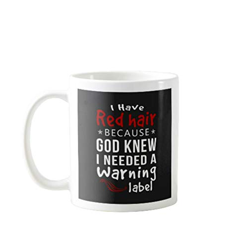 11OZ PREMIUM PORTABLE COFFEE MUGS FUNNY - I HAVE RED HAIR BECAUSE GOD KNEW I NEEDED A WARNING LABEL - GIFT IDEAL FOR MEN, WOMEN, MOM, DAD, TEACHER, BROTHER OR SISTER #6648