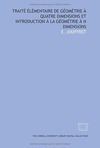 Traité élémentaire de géométrie à quatre dimensions et introduction à la géométrie à n dimensions (French Edition) PDF