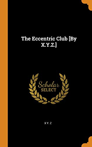 The Eccentric Club [By X.Y.Z.]