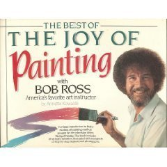 The Best of the Joy of Painting With Bob Ross America's Favorite Art Instructor