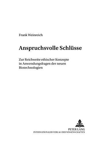 Download Anspruchsvolle Schlüsse: Zur Reichweite ethischer Konzepte in Anwendungsfragen der neuen Biotechnologien (Praktische Philosophie Kontrovers / ... pratique en controverse) (German Edition) pdf