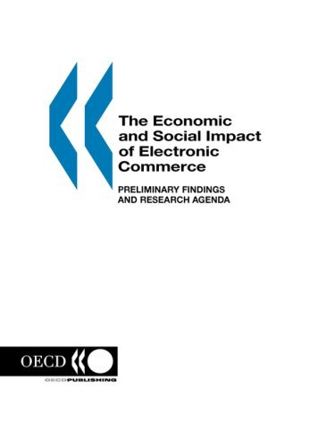 The Economic and Social Impact of Electronic Commerce: Preliminary Findings and Research Agenda by OECD. Published by : OECD Publishing (1999-02-03)