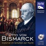 Otto von Bismarck, 1 Audio-CD