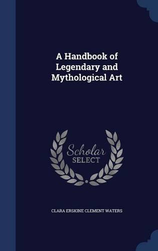 A Handbook of Legendary and Mythological Art ebook