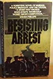 Resisting Arrest, S. Phillips, 0449243869