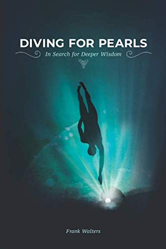 Diving for Pearls: In Search for Deeper Wisdom