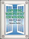 Exploring WordPerfect for Windows 6.0, Grauer, Robert T. and Barber, Maryann, 0130795003