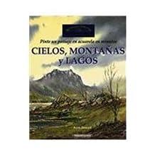 Cielos, Montanas y Lagos/ Skies, Mountains and Lakes: Pinte Un Paisaje De Acurela En Minutos