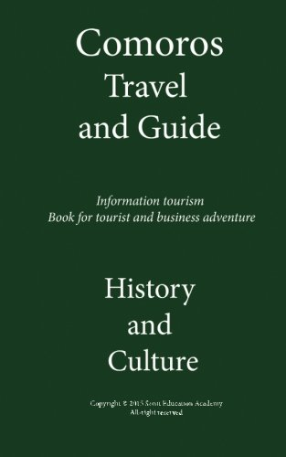 Comoros Travel and Guide, History and Culture: Information tourism Book for tourist and business adventure- COMOROS