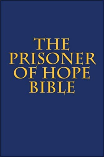 The Prisoner of Hope Bible: Prisoner of Hope Foundation