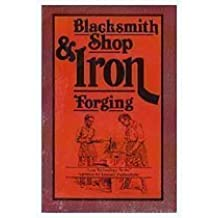Blacksmith Shop and Iron Forging