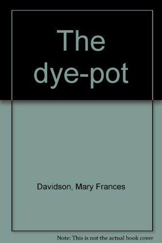 (The dye-pot)