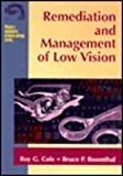 Remediation and Management of Low Vision, Cole, Roy G., 0815152043