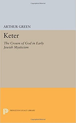 Keter: The Crown of God in Early Jewish Mysticism (Princeton Legacy Library)